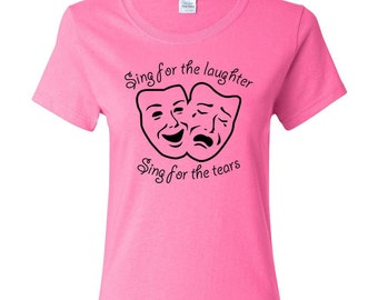 Sing For The Laughter T-SHIRT. Sing while you wear this comfy t-shirt!