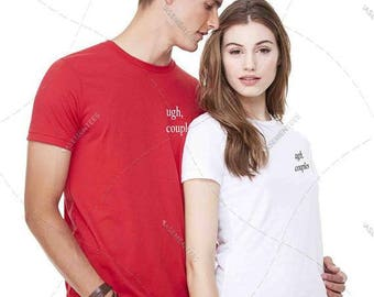 "Unisex - Premium Retail Fit ""Ugh Couples"" Any colour! Crew-neck Tee, T-Shirt, Fashion Tee! (S,M, L, XL+)"