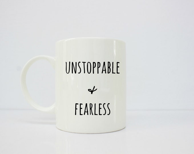 Unstoppable & Fearless mug - inspiration - inspirational her - inspirational mug - boss babe- boss lady - gifts for her - christian mug