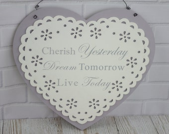Heart Wall Plaque Cherish Yesterday Dream Tomorrow Live for Today Grey F1711B