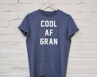 Cool AF Gran Tshirt