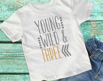 Third birthday - Young Wild and Three shirt - Three Birthday Shirt - 3rd Birthday Boy - Three Shirt Boy - Third Birthday Boy - 3rd birthday