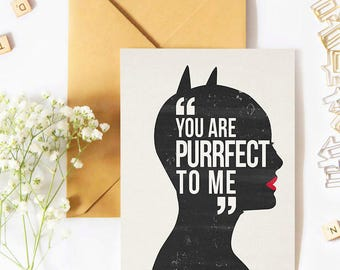 Catwoman card. You are purrfect. Michelle Pfeiffer. Valentine card. Gifts for nerds. Selina kyle. Female superhero. DC comics artwork.