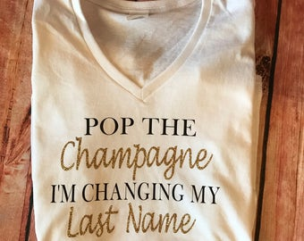 Pop the champagne i'm changing my last name