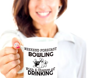 Bowling Coffee Mug - Bowling Gift Idea - Weekend Forecast: Bowling with a Chance of Drinking - Funny Bowling Mug for League or Team