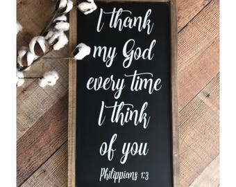 Philippians 1:3, I thank my God everytime I think of you, wood sign, handmade, scripture, bible verse, wall decor, wall art, wall hanging