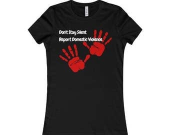 Stop Domestic Violence | End Domestic Violence | Report Domestic Violence | Women's Shirt
