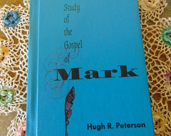 A Study of the Gospel of Mark Book  , Hugh R. Peterson ,   Bible , 1958 ,  OOP