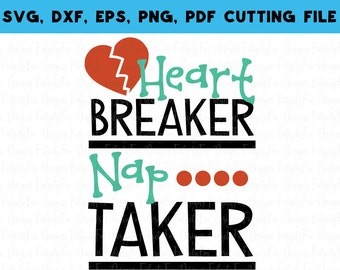 Heart Breaker Nap Taker Valentine SVG DXF EPS Png Pdf file for cutting machines Valentines day