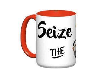 Seize the Data  // Academic Mug// PhD gift  - 11 or 15oz