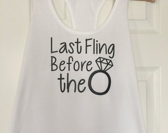Last Fling Before the Ring Tank Tops - Bachelorette Party Tank Tops - Bachelorette Party Shirts - Last Fling Before the Ring Shirts