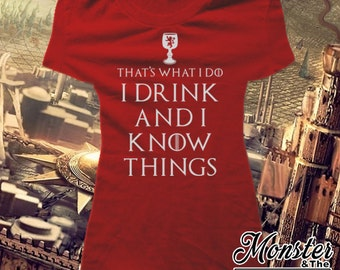 I Drink and I Know Things Women's Fitted Missy T-Shirt
