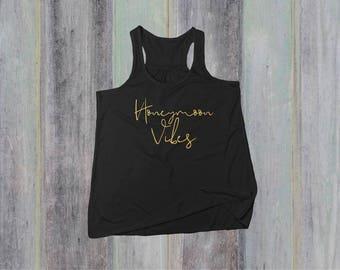 Honeymoon Vibes - Honeymoon Shirt - Honeymoon Vibes Shirt - Honeymoon Gift - Bridal Shower Gift - Wedding - Honeymoon Tank Top - Bridal Tank