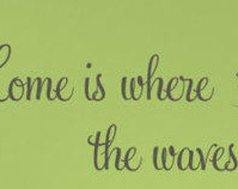 Home is where the waves are Decal