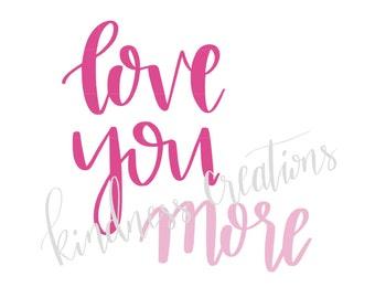 Love You More, 8x10, Digital Download