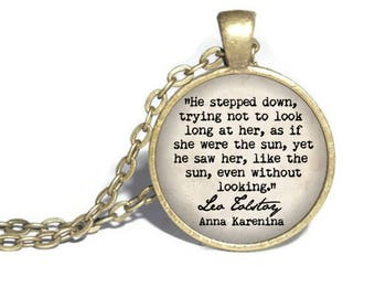 Leo Tolstoy, 'Yet he saw her, like the sun, without even looking,' Anna Karenina, Romantic Lovers Quote, Classic Literature Necklace