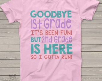 Goodbye 1st grade gotta run girl completion day Tshirt - fun shirt for soon to be 2nd grader  mscl-007