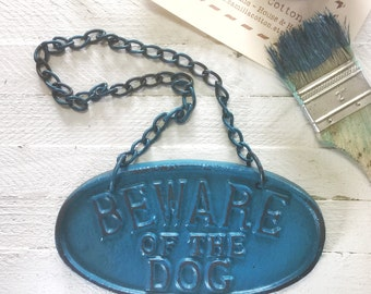 Beware of Dog Sign , Cast Iron , Vintage Inspired Sign, Dark Teal, Dog Lover, Pet, Gifts for Mom