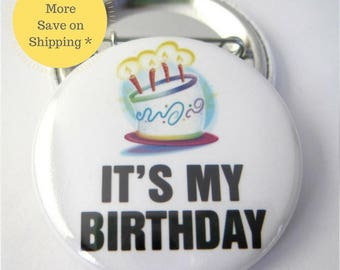 """Birthday Button, 1.5""""  Its My Birthday, Party Favors, Locker Decoration,  Pins For Backpacks, Cheap Gifts For Her, Fridge Magnets (38mm)"""