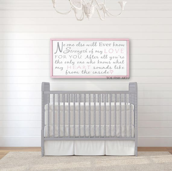 Nursery Sign | Nursery Decor| Nursery Wall Art | Custom Sign | Children Wall Art | No One Else Will Ever Know The Strength Of My Love | Pink