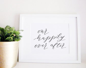Wedding Sign Calligraphy Print - Wedding Reception Decor - Reception Sign - Wedding Decor - Our Happily Ever After