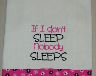 Burp Cloth, Baby Burp Cloth, Infant Burp Cloth, If I Don't Sleep Noboby Sleeps Burp Cloth, Baby Shower Gift, New Baby Gift