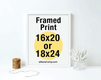 Framed Print - Choose any print from the shop to be framed - 16x20, 18x24 - Custom framed Art - Adari Art