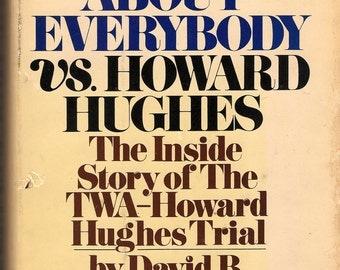 Just About Everybody vs. Howard Hughes by David B. Tinnin 1973 HC 1st