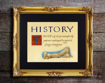 History Quote Fine Art Print, Those Who Don't Remember Are Doomed To Repeat It, Santayana, Churchill
