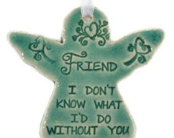 Friend gift best friend Christmas gift for Friend Christmas ornament for Friend angel ornament  Friend I Don't Know What I'd Do Without You
