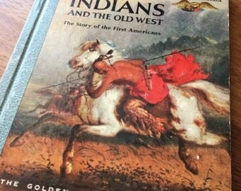 Indians and the Old West - The Story of the First Americans - Golden Library of Knowledge Book