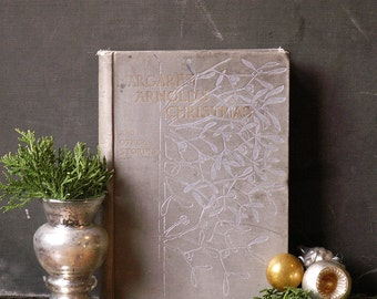 Antique Holiday Book - Margaret Arnold's Christmas and Other Stories by Mary D. Brine - published in 1894