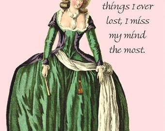 "Of All The Things I Ever Lost, I Miss My Mind The Most. - Marie Antoinette Funny Postcard - 4"" x 6"" Glossy Postcard - Free Shipping in USA"