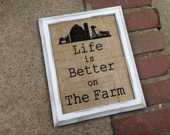 "Burlap ""Life is Better on the Farm"" Art Print - Home Decor - Housewarming Gift - Home Decor - Country Art - Farm House Stable Decor"