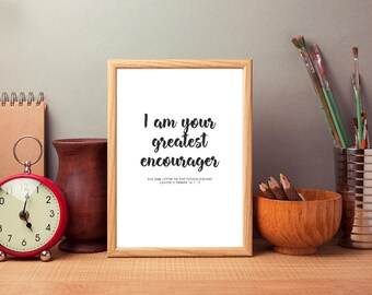 "Verse Print ""I am your greatest encourager"" 2 Thessalonians 2:16-17"