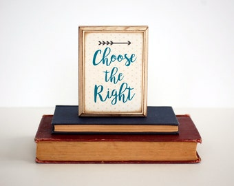 CHOOSE the RIGHT Wood Sign, LDS Primary theme 2017, Arrow, Shelfsitter