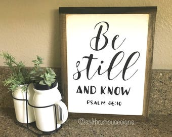 Farmhouse Be Still and Know Sign Ready to Ship