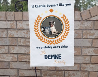 "Personalized Dog Yard Flag, ""If NAME doesn't like you we probably won't either"""