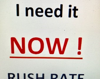 RUSH RATE - I Need it NOW Upgrade