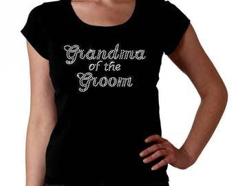 Grandma of the Groom Bling RHINESTONE Bridal - t-shirt tank top sweatshirt - S M L XL 2XL - Pick Rhinestone Color - grand mother grandmother