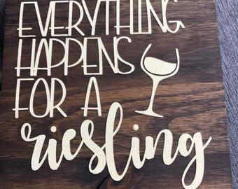 Everything happens for a Riesling/Wine sign/Wine lover/kitchen sign/kitchen decor/bar sign/bar decor
