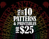 PATTERNS & PRINTABLES Ten (10) Patterns and/or Printables for Twenty Five Dollars