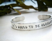 It's Going To Be Alright, Stamped Bracelet, Memorial Jewelry, Friendship Bracelet, Stamped Jewelry, Grief Loss, Personalized Jewelry