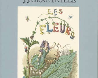 """Les Fleurs Animees  (Flowers Personified) Grandville, French Edition,  """"Court of Flora"""" Paperback"""