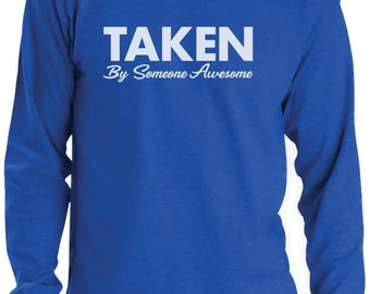 Taken By Someone Awesome - Men's Long Sleeve T-Shirt