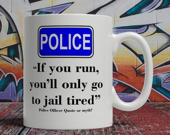 Funny Law Enforcement mug, Police officer gift, thin blue line,police girlfriend, police officer mug, Policeman mug Police woman's mug E1354