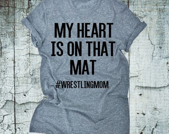 Wrestling Mom TShirt. My Heart Is On That Mat #Wrestlingmom Shirt. Wrestling Sport Shirt. Wrestling Mom Tee Shirt.