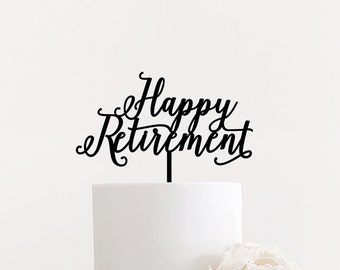 """Happy Retirement Cake Topper 7"""" inches, Retired Cake Topper, Retiring Cake Topper, Unique Laser Cut Cake Topper by Ngo Creations"""