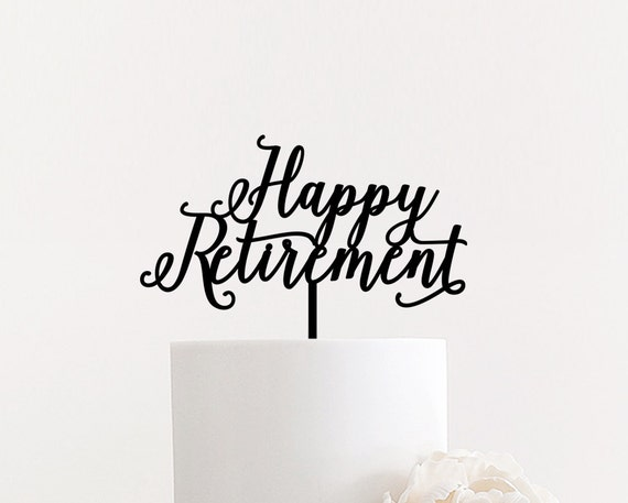 Happy Retirement Cake Topper 7 Inches Retired Cake