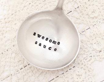 Awesome Sauce Ladle - Hand Stamped - Thanksgiving Christmas Gravy Ladle - Gifts for her - Hostess Gift - Vintage Decor